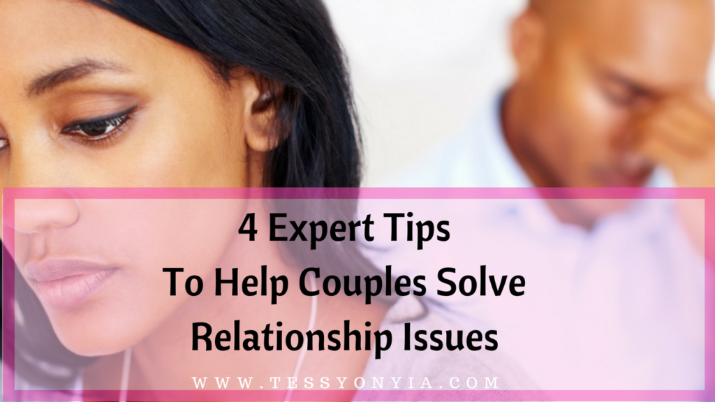 4 Expert Tips To Help Couples Solve Relationship Issues